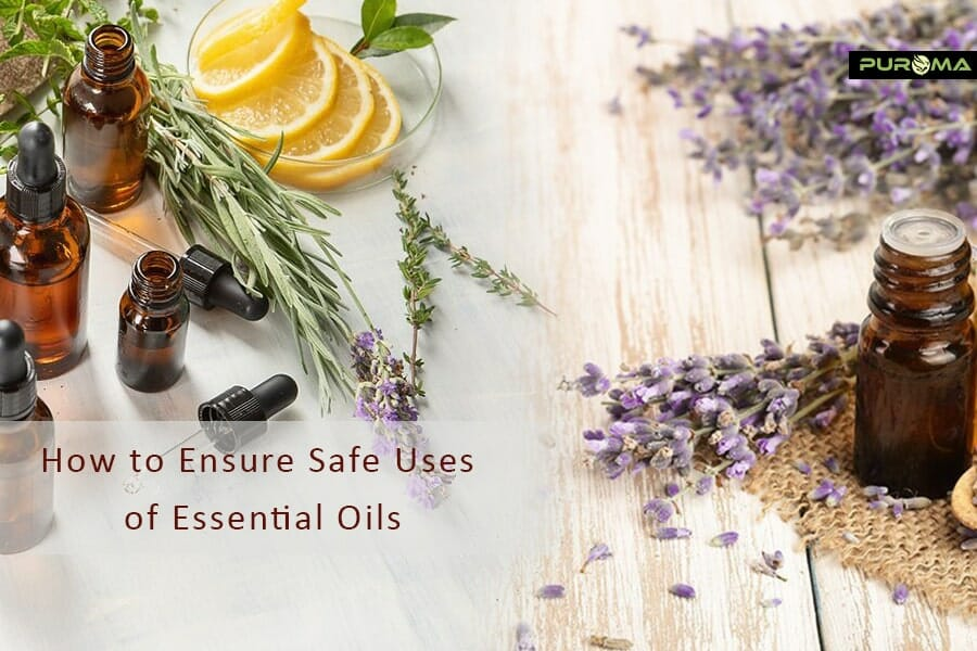 How to Ensure Safe Uses of Essential Oils